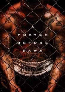 Streaming Movie A Prayer Before Dawn (2018) Online