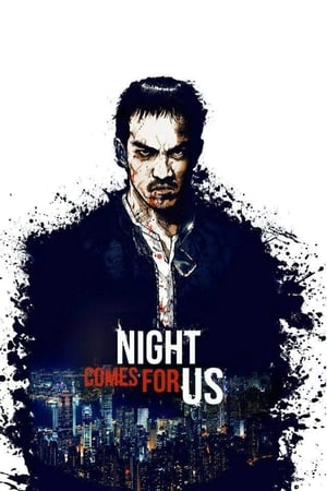 Download and Watch Movie The Night Comes For Us (2018)