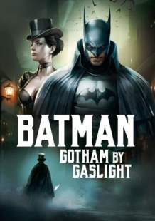 Watch and Download Full Movie Batman: Gotham by Gaslight (2018)
