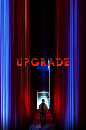 Download and Watch Full Movie Upgrade (2018)