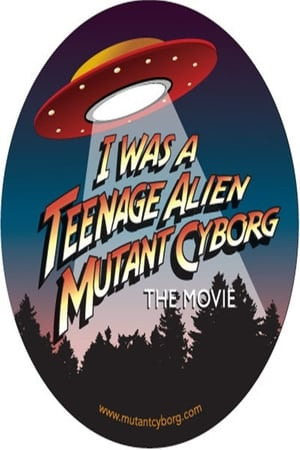 Poster Movie I Was a Teenage Alien Mutant Cyborg 2017