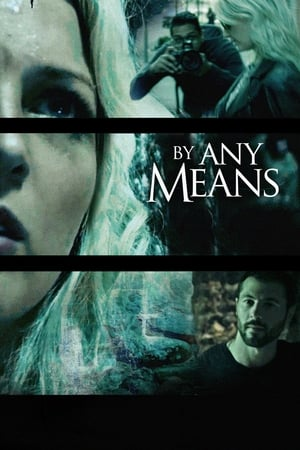 Poster Movie By Any Means 2017