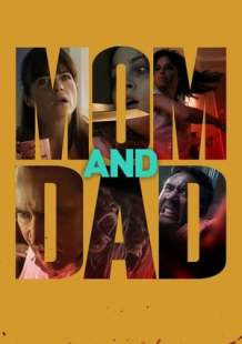 Watch and Download Full Movie Mom and Dad (2018)