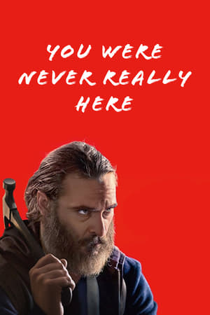 Poster Movie You Were Never Really Here 2017