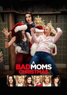 Download and Watch Movie A Bad Moms Christmas (2017)