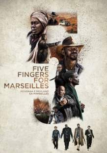 Download and Watch Movie Five Fingers for Marseilles (2018)