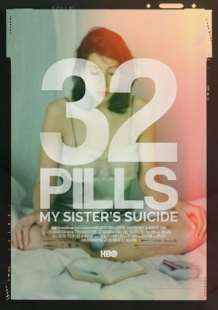 Watch and Download Movie 32 Pills: My Sister's Suicide (2017)
