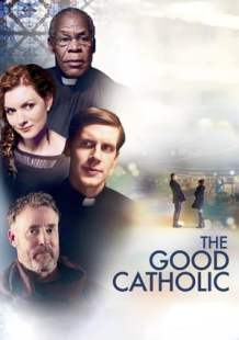 Streaming Movie The Good Catholic (2017)