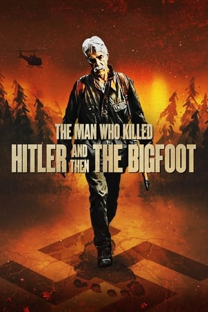 Streaming Movie The Man Who Killed Hitler and Then the Bigfoot (2019) Online