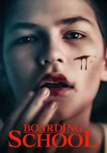 Download and Watch Movie Boarding School (2018)