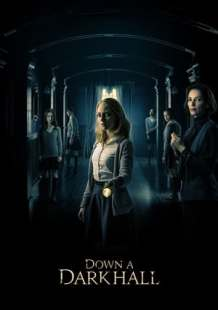 Watch Movie Online Down a Dark Hall (2018)