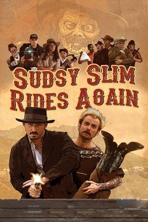 Poster Movie Sudsy Slim Rides Again 2018