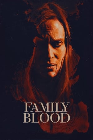 Watch and Download Movie Family Blood (2018)