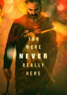 Download and Watch Full Movie You Were Never Really Here (2017)