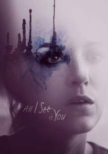 Watch Movie Online All I See Is You (2017)