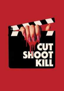 Watch Full Movie Online Cut Shoot Kill (2017)