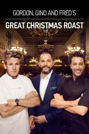 Gordon, Gino & Fred's Great Christmas Roast