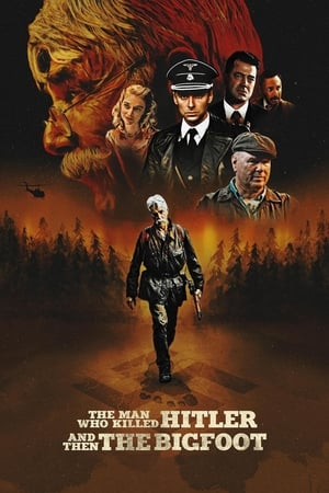 Poster Movie The Man Who Killed Hitler and Then the Bigfoot 2019