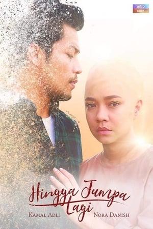 Poster Movie Hingga Jumpa Lagi 2018