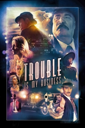 Poster Movie Trouble Is My Business 2018