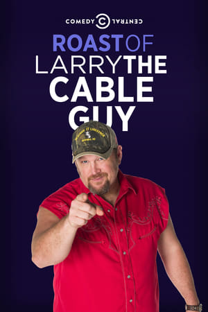 Comedy Central Roast of Larry the Cable Guy