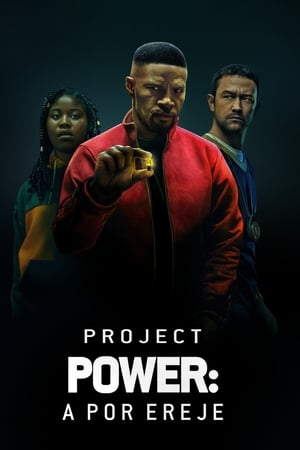 Project Power: A por ereje