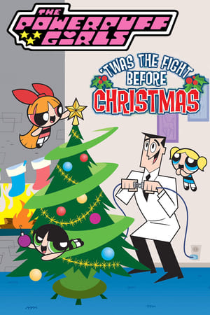 The Powerpuff Girls: 'Twas the Fight Before Christmas