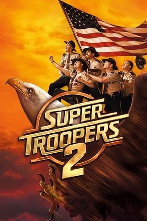 Poster Movie Super Troopers 2 2018