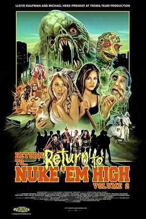 Poster Movie Return to... Return to Nuke 'Em High AKA Vol. 2 2017