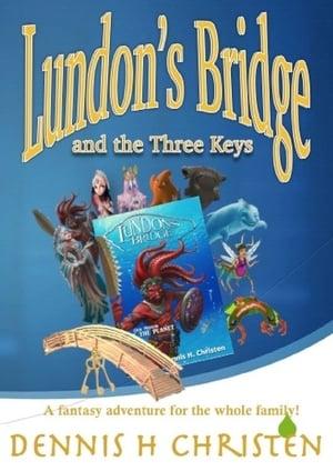 Poster Movie Lundon's Bridge and the Three Keys 2017