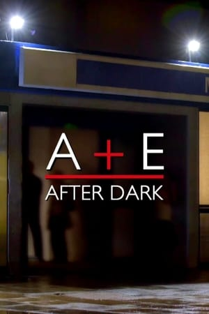 A&E After Dark