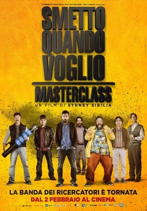 Poster Movie Smetto quando voglio - Masterclass 2017