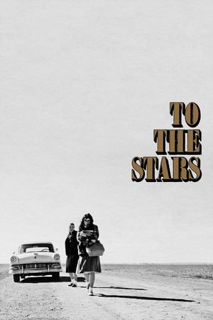 Poster Movie To the Stars 2019