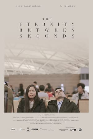 Poster Movie The Eternity Between Seconds 2018