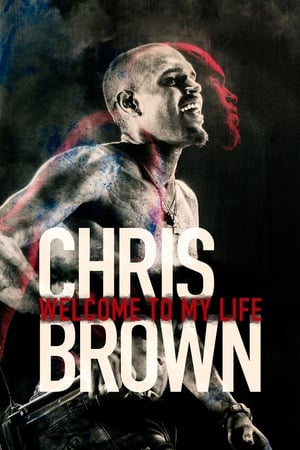Poster Movie Chris Brown: Welcome to My Life 2017