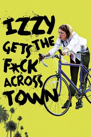 Poster Movie Izzy Gets the F*ck Across Town 2018