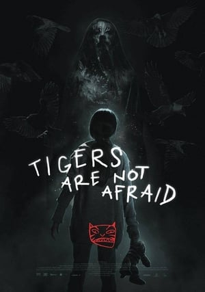 Poster Movie Tigers Are Not Afraid 2017