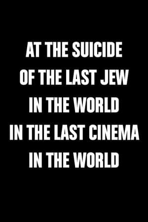 At the Suicide of the Last Jew in the World in the Last Cinema in the World