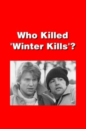 Who Killed 'Winter Kills'?