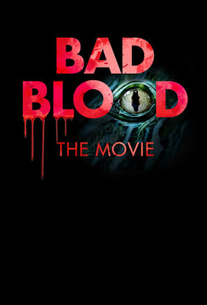 Poster Movie Bad Blood: The Movie 2017