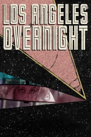 Download and Watch Movie Los Angeles Overnight (2018)