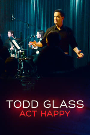Poster Movie Todd Glass: Act Happy 2018