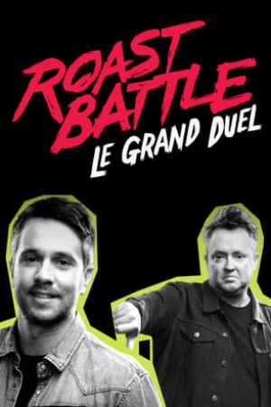 Roast Battle: Le grand duel
