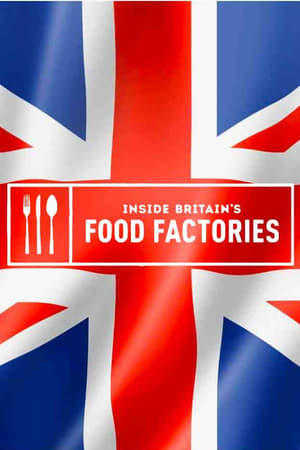 Inside Britain's Food Factories