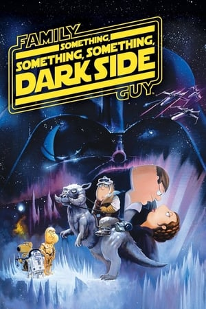 Family Guy Presents : Something, Something, Something, Dark Side