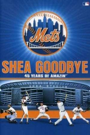 Shea Goodbye: 45 Years of Amazin' Mets