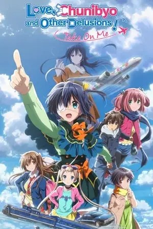 poster Love, Chunibyo & Other Delusions! Take On Me