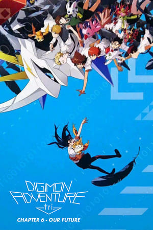 Poster Movie Digimon Adventure Tri. - Chapter 6: Our Future 2018