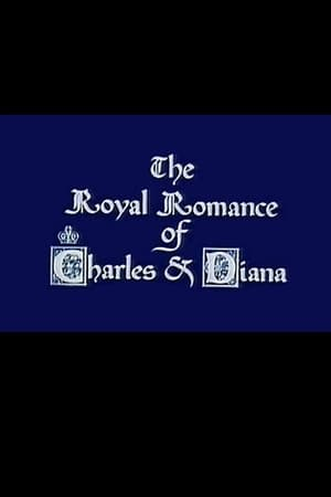 The Royal Romance of Charles and Diana
