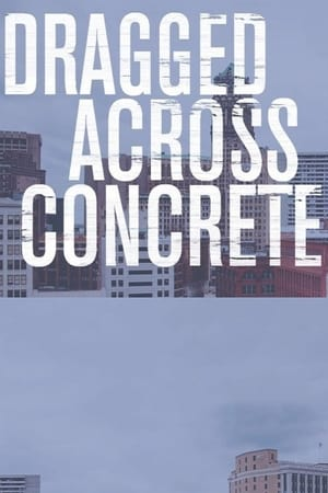 Poster Movie Dragged Across Concrete 2018